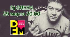 DJ Green сыграет на DFM Томск