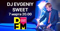 DJ Evgeniy Sweet сыграет на DFM Томск